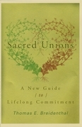 Sacred Unions: A New Guide to Lifelong Commitment