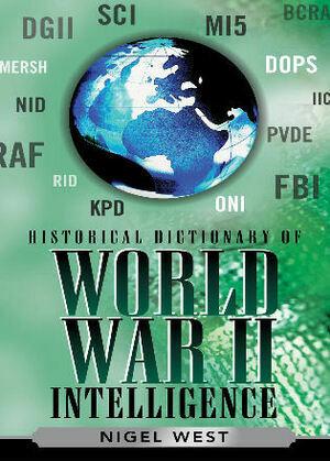 Historical Dictionary of World War II Intelligence