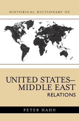 Historical Dictionary of United States-Middle East Relations