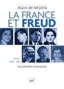 La France et Freud T.1 1946-1953