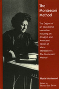 The Montessori Method: The Origins of an Educational Innovation: Including an Abridged and Annotated Edition of Maria Montessori's The Montessori Meth
