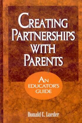 Creating Partnerships with Parents: An Educator's Guide