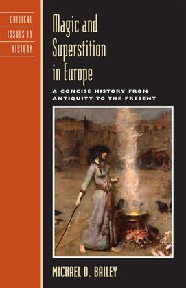 Magic and Superstition in Europe: A Concise History from Antiquity to the Present