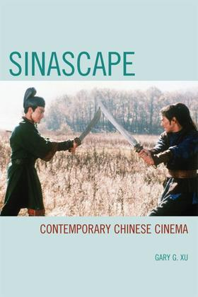 Sinascape: Contemporary Chinese Cinema