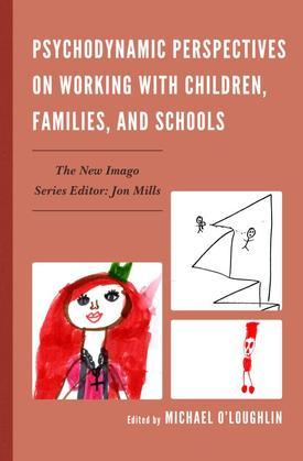 Psychodynamic Perspectives on Working with Children, Families, and Schools