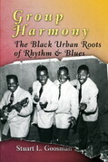 Group Harmony: The Black Urban Roots of Rhythm and Blues