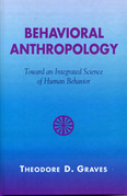 Behavioral Anthropology: Toward an Integrated Science of Human Behavior