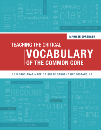 Teaching the Critical Vocabulary of the Common Core: 55 Words That Make or Break Student Understanding