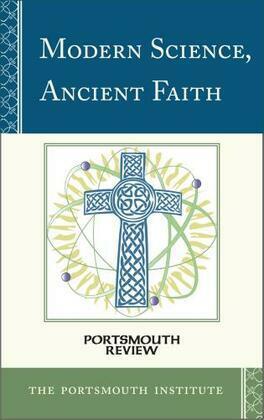 Modern Science, Ancient Faith