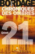 Chroniques des Ombres épisode 21