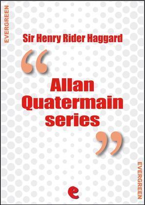 Rider Haggard Collection - Allan Quatermain Series