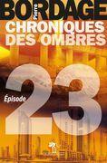 Chroniques des Ombres épisode 23