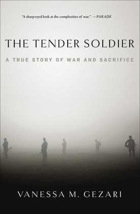The Tender Soldier: A True Story of War and Sacrifice
