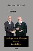 """Théâtre : """"Le Juge et le Ministre"""" suivi des """"Killers"""""""
