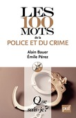 Les 100 mots de la police et du crime