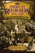 American Reformers, 1870–1920