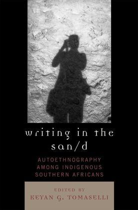 Writing in the San/d: Autoethnography among Indigenous Southern Africans