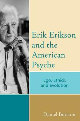 Erik Erikson and the American Psyche: Ego, Ethics, and Evolution