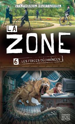 La Zone 6 - Les forces déchaînées