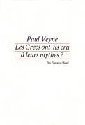 Les Grecs ont-ils cru à leurs mythes ? Essai sur l'imgination constituante