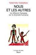 Nous et les Autres. La réflexion française sur la diversité humaine