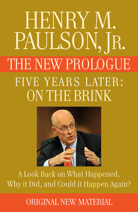 FIVE YEARS LATER: On the Brink -- THE NEW PROLOGUE: A Look Back Five Years Later on What Happened, Why it Did, and Could it Happen Again?