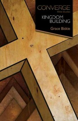 Converge Bible Studies: Kingdom Building