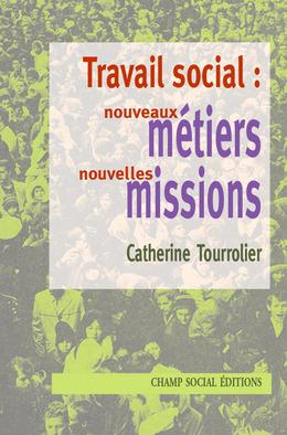 Travail social : nouveaux métiers, nouvelles missions