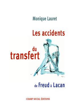 Les accidents du transfert. De Freud à Lacan.