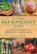 The Ultimate Self-Sufficiency Handbook
