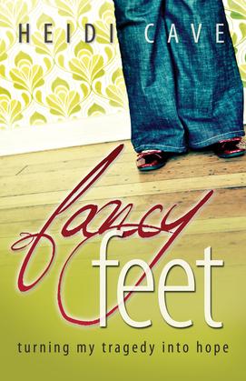 Fancy Feet: Turning My Tragedy Into Hope