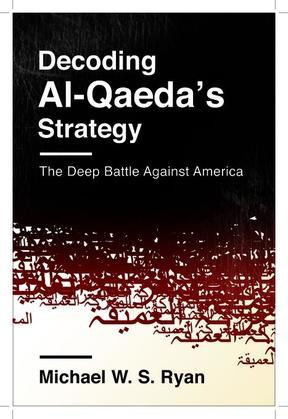 Decoding Al-Qaeda's Strategy: The Deep Battle Against America