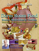 "Dorm Room Food: Snacks, Sandwiches & Tortillas ""Show Me How"" Video and Picture Book Recipes"