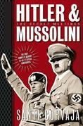 Hitler & Mussolini: The Secret Meetings
