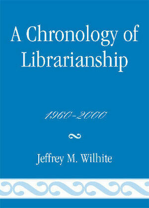 A Chronology of Librarianship, 1960-2000