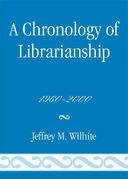 A Chronology of Librarianship, 1960-2000
