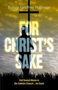 For Christ's Sake: End Sexual Abuse in the Catholic Church ... for Good