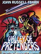 Valley of Pretenders: Classic Pulp Science Fiction Stories in the Vein of Stanley G. Weinbaum