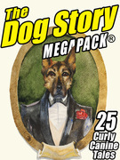 The Dog MEGAPACK ®: 25 Curly Canine Tales, Old and New