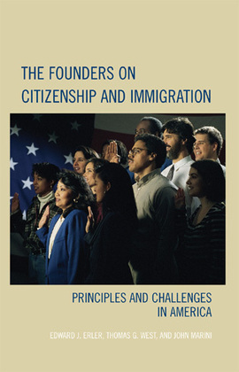 The Founders on Citizenship and Immigration: Principles and Challenges in America
