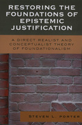 Restoring the Foundations of Epistemic Justification: A Direct Realist and Conceptualist Theory of Foundationalism