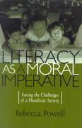 Literacy as a Moral Imperative: Facing the Challenges of a Pluralistic Society