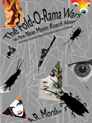 The Fold-O-Rama Wars at the Blue Moon Roach Hotel and Other Colorful Tales of Transformation and Tattoos