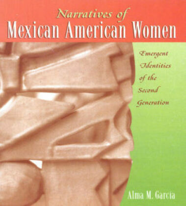 Narratives of Mexican American Women