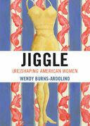 Jiggle: (Re)Shaping American Women