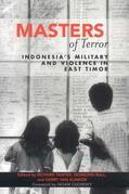 Masters of Terror: Indonesia's Military and Violence in East Timor