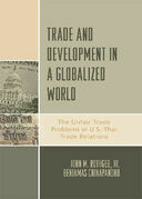 Trade and Development in a Globalized World: The Unfair Trade Problem in U.S.DThai Trade Relations