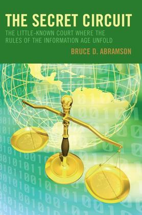 The Secret Circuit: The Little-Known Court Where the Rules of the Information Age Unfold
