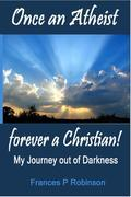 Once an Atheist Forever a Christian