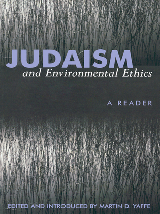 Judaism And Environmental Ethics: A Reader